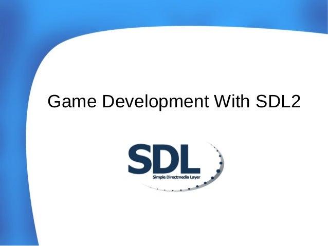 SDL2 Game Development VT Code Camp 2013