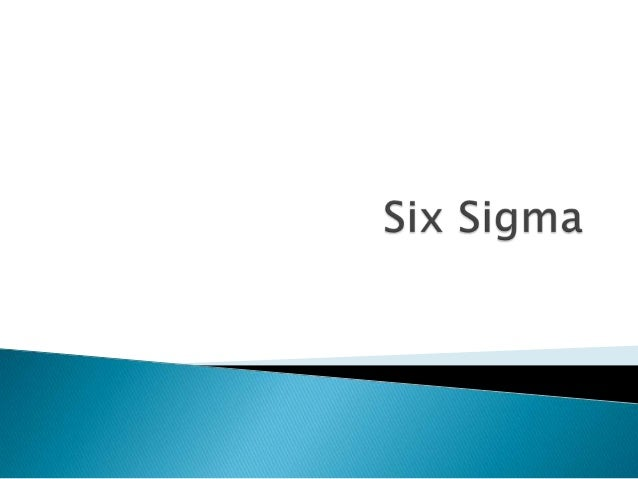  Six Sigma is a set of practices originally developed by Motorola to systematically improve processes by eliminating defe...