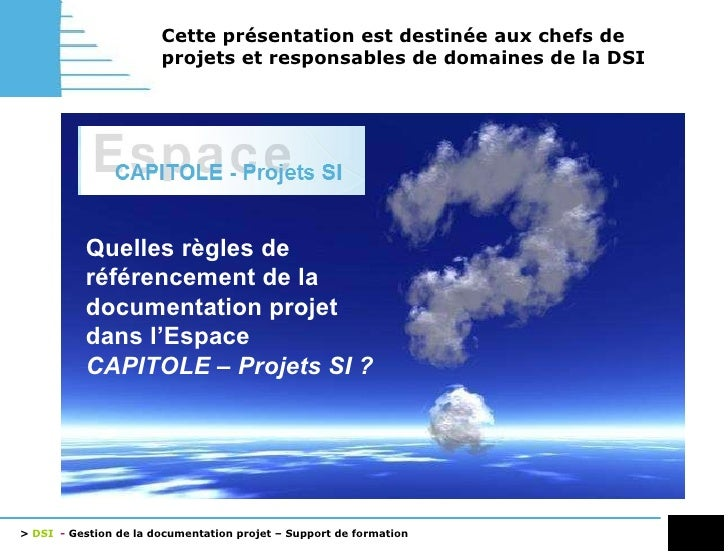 Gestion de la documentation projets Support de formation D irection des  S ystèmes d' I nformation