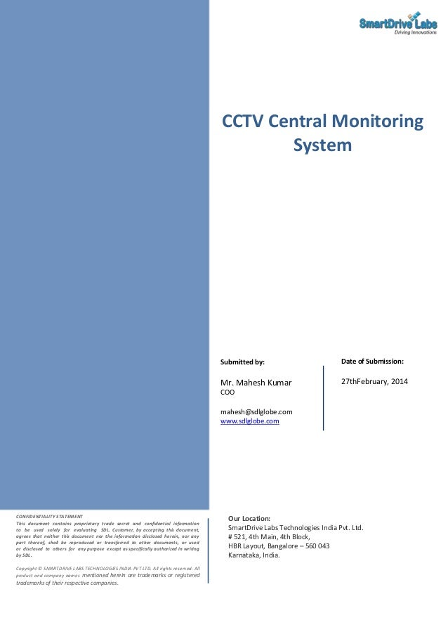 CCTV Central Monitoring System  Submitted by:  Date of Submission:  Mr. Mahesh Kumar  27thFebruary, 2014  COO mahesh@sdlgl...