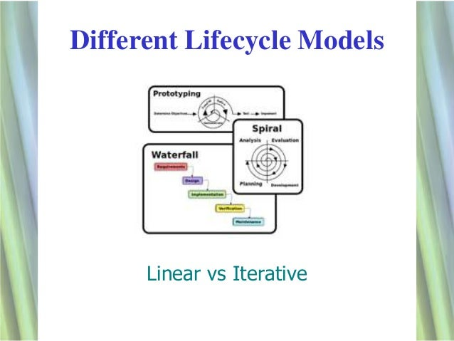 1 Different Lifecycle Models Linear vs Iterative