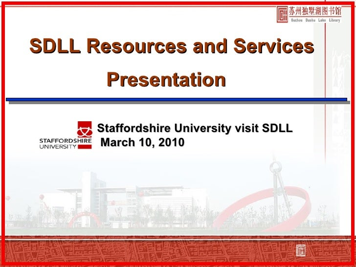 SDLL Resources and Services Presentation Staffordshire University visit SDLL March 10, 2010