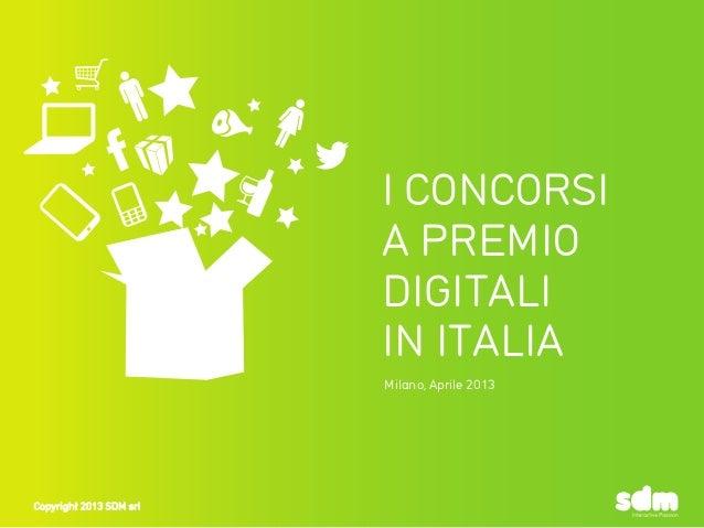 I CONCORSIA PREMIODIGITALIIN ITALIAMilano, Aprile 2013Copyright 2013 SDM srlCopyright 2013 SDM srl
