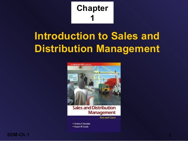 Chapter                      1           Introduction to Sales and           Distribution ManagementSDM-Ch.1              ...