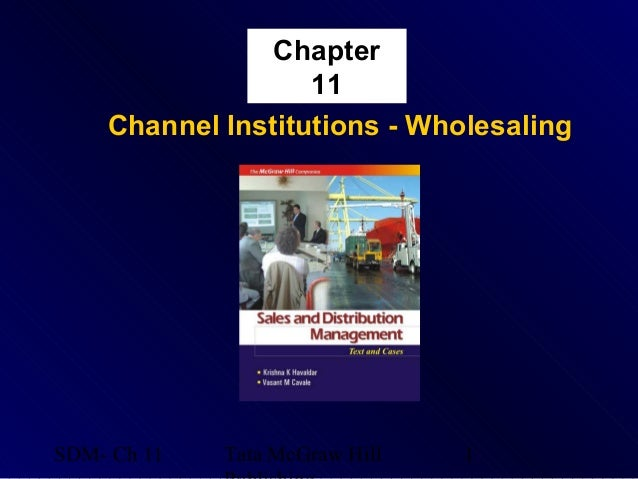 Chapter                   11    Channel Institutions - WholesalingSDM- Ch 11   Tata McGraw Hill   1