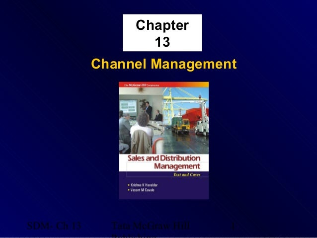Chapter                     13             Channel ManagementSDM- Ch 13     Tata McGraw Hill   1