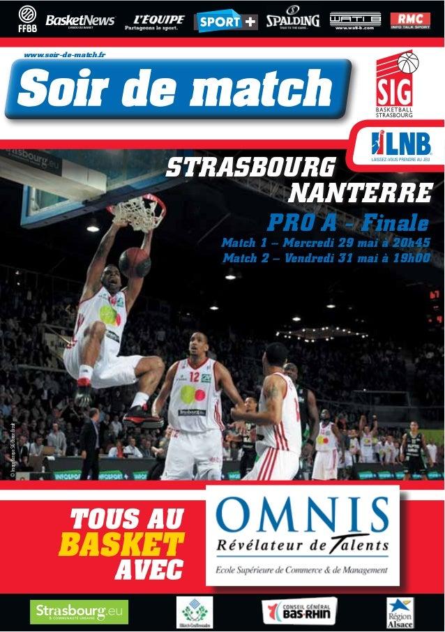STRASBOURG©ImageBanqueSIG-DorianBraultwww.soir-de-match.frwww.wati-b.comPRO A - FinaleTOUS AUBASKETAVECNANTERREMatch 1 – M...