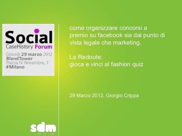 Come organizzare concorsi a premio su Facebook sia dal punto di vista legale che marketing. Redoute: gioca e vinci al fashion quiz.