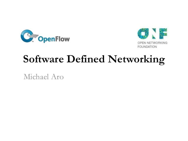 Software Defined NetworkingMichael Aro