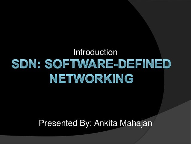 Introduction to SDN: Software Defined Networking