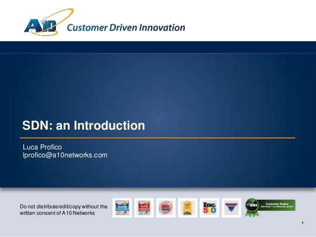 1 Customer Driven Innovation 1 Do not distribute/edit/copy without the written consent of A10 Networks SDN: an Introductio...