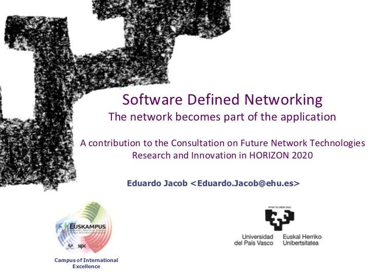 SoftwareDefinedNetworking                   Thenetworkbecomespartoftheapplication         AcontributiontotheCo...