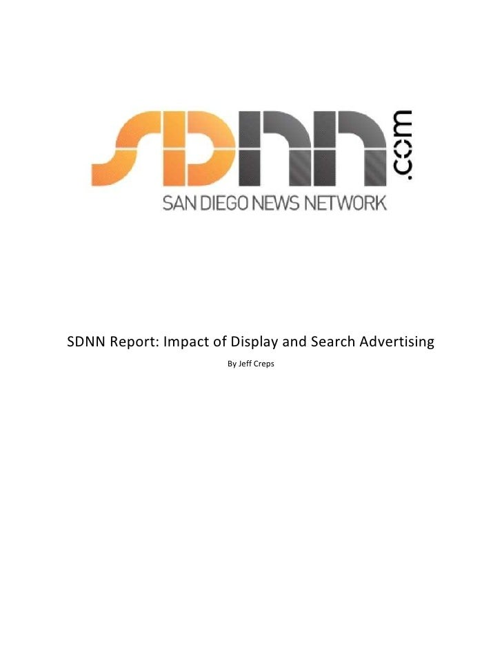 SDNN Report: Impact of Display and Search Advertising                        By Jeff Creps