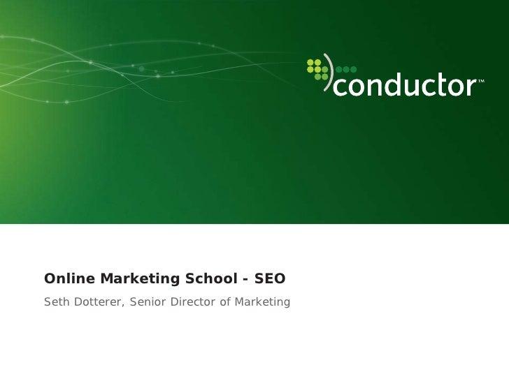 Online Marketing School - SEO Seth Dotterer, Senior Director of Marketing