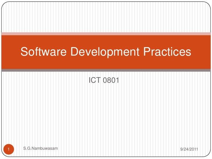 ICT 0801<br />2/9/2011<br />S.G.Nambuwasam<br />1<br />Software Development Practices<br />