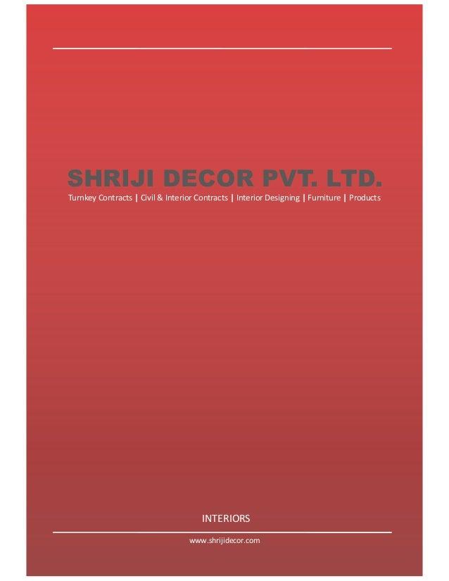 SHRIJI DECOR PVT. LTD. Turnkey Contracts | Civil & Interior Contracts | Interior Designing | Furniture | Products  INTERIO...