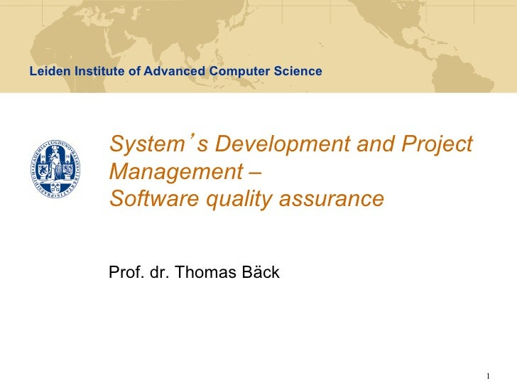 Leiden Institute of Advanced Computer Science            System s Development and Project            Management –         ...