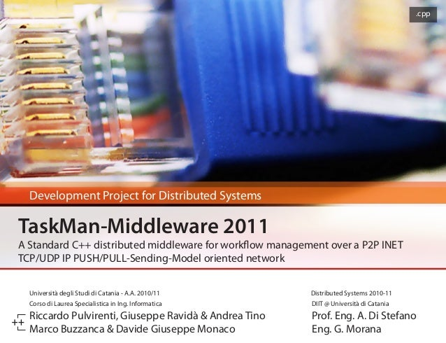.cpp  Development Project for Distributed SystemsTaskMan-Middleware 2011A Standard C++ distributed middleware for workflow...