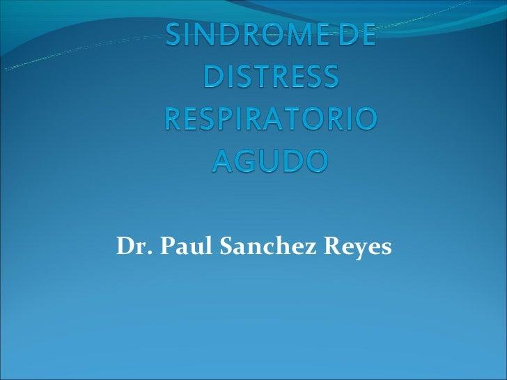 Dr. Paul Sanchez Reyes