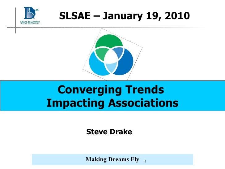 SLSAE (2010) Converging Trends Impacting Associations