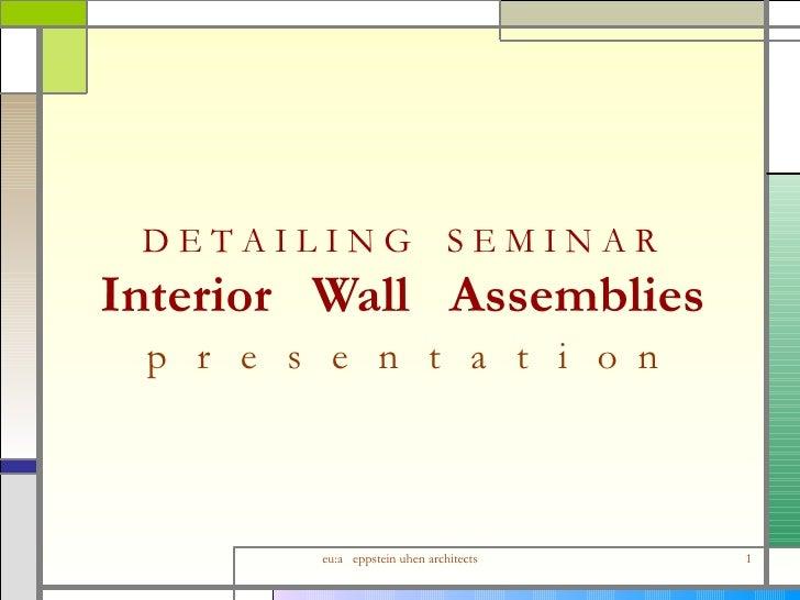 Detailing : Interior Wall Assemblies