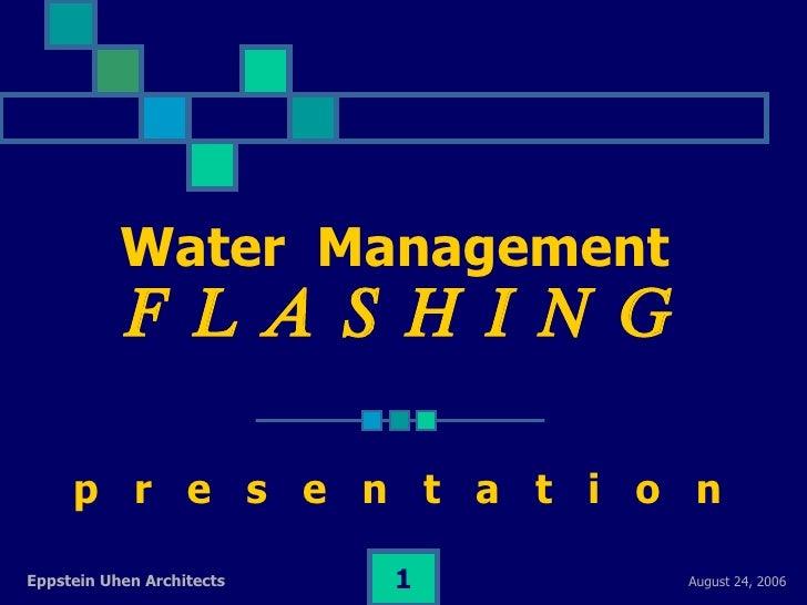 Water  Management   F L A S H I N G p  r  e  s  e  n  t  a  t  i  o  n