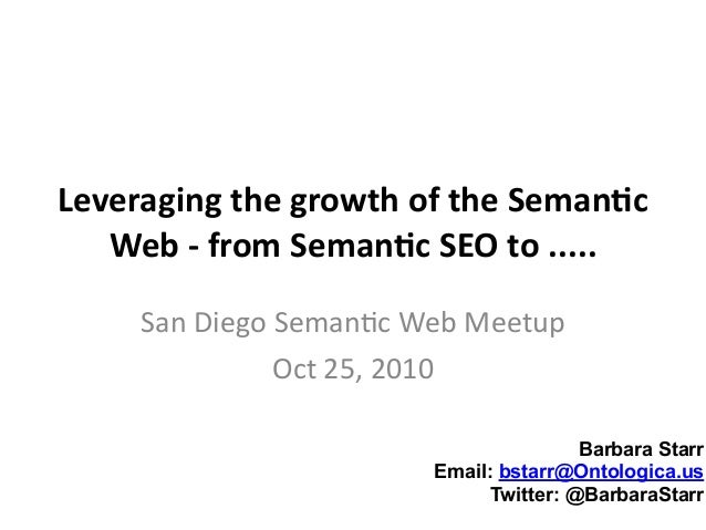 Leveraging	   the	   growth	   of	   the	   Seman1c	    Web	   -­‐	   from	   Seman1c	   SEO	   to	   ..... San	   Diego	 ...