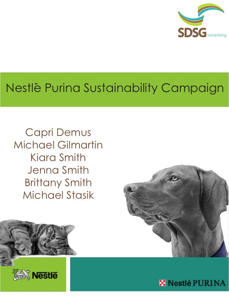 SDSG   advertisingNestle Purina Sustainability Campaign   Capri Demus Michael Gilmartin    Kiara Smith   Jenna Smith   Bri...