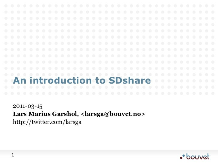 An introduction to SDshare<br />2011-03-15<br />Lars Marius Garshol, <larsga@bouvet.no><br />http://twitter.com/larsga<br />