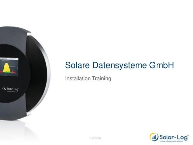 Solare Datensysteme GmbH Installation Training  www.solar-log.com  1 von 97