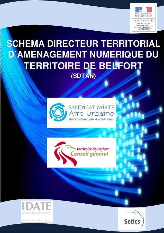 SCHEMA DIRECTEUR TERRITORIAL  D'AMENAGEMENT NUMERIQUE DU  TERRITOIRE DE BELFORT  (SDTAN)