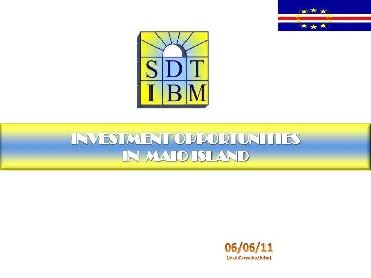SDTIBM -    Investment opportunities in Maio