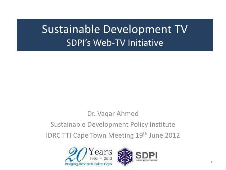 Sustainable Development TV      SDPI's Web-TV Initiative              Dr. Vaqar Ahmed  Sustainable Development Policy Inst...