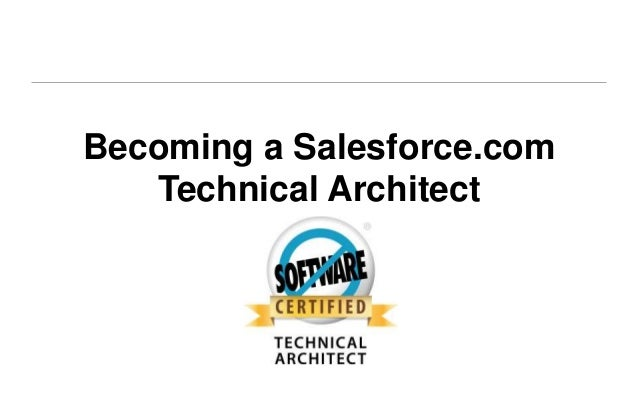 Becoming a Salesforce.com Technical Architect