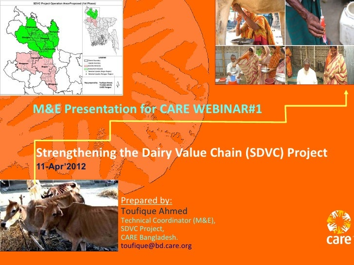 M&E Presentation for CARE WEBINAR#1Strengthening the Dairy Value Chain (SDVC) Project11-Apr'2012              Prepared by:...