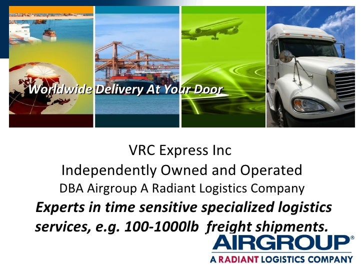 VRC Express Inc  Independently Owned and Operated DBA Airgroup A Radiant Logistics Company  Experts in time sensitive spec...