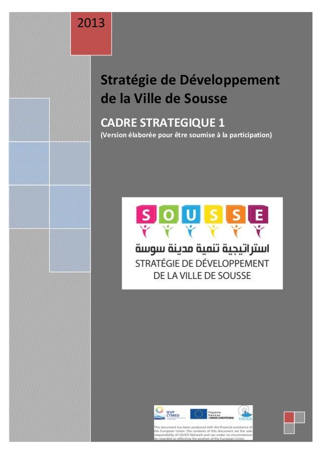 2013  Stratégie de Développement de la Ville de Sousse  Stratégie de Développement de la Ville de Sousse CADRE STRATEGIQUE...