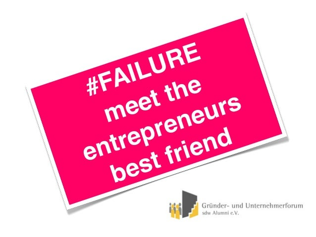 #FAILUREmeet theentrepreneursbest friend