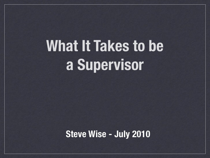 What It Takes to be   a Supervisor       Steve Wise - July 2010