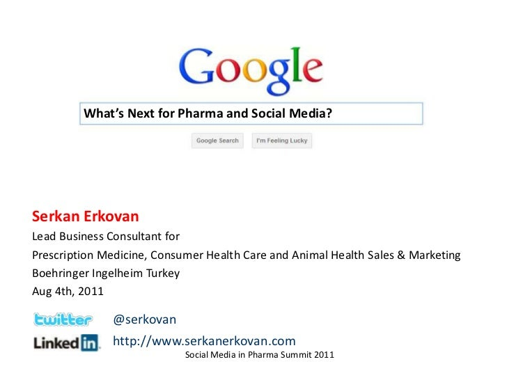 What's Next for Pharma and Social Media?<br />Serkan Erkovan<br />LeadBusinessConsultantfor<br />PrescriptionMedicine, Con...