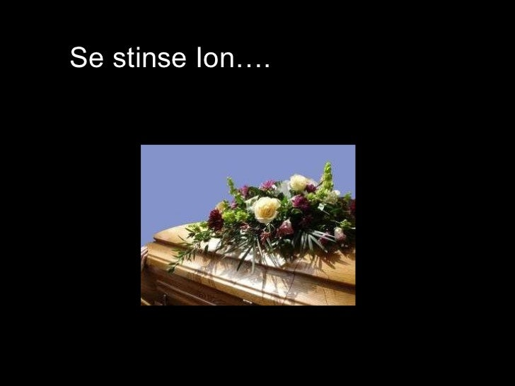 Se stinse Ion … .