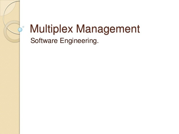 Multiplex ManagementSoftware Engineering.