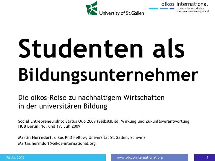 Studenten als  Bildungsunternehmer Die oikos-Reise zu nachhaltigem Wirtschaften  in der universitären Bildung Social Entre...