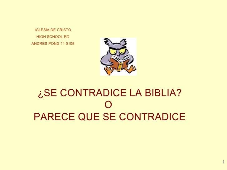 ¿SE CONTRADICE LA BIBLIA ? O   PARECE QUE SE CONTRADICE IGLESIA DE CRISTO HIGH SCHOOL RD ANDRES PONG 11 0108