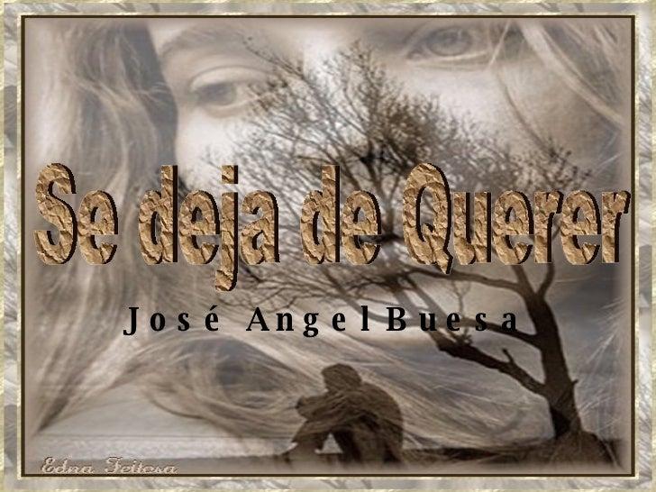 Se Deja De Querer(Jose Angel Buesa)