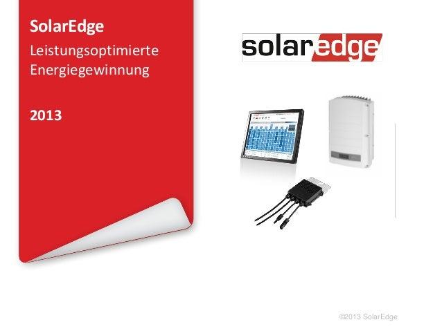 SolarEdge Leistungsoptimierte Energiegewinnung 2013  ©2013 SolarEdge