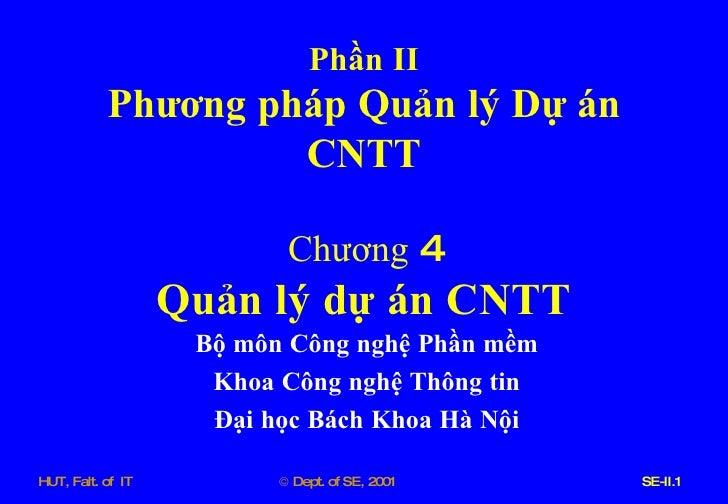 Phần   II Phương   pháp   Quản   lý   Dự   án   CNTT Chương  4 Quản   lý   dự   án   CNTT Bộ   môn   Công   nghệ   Phần   ...