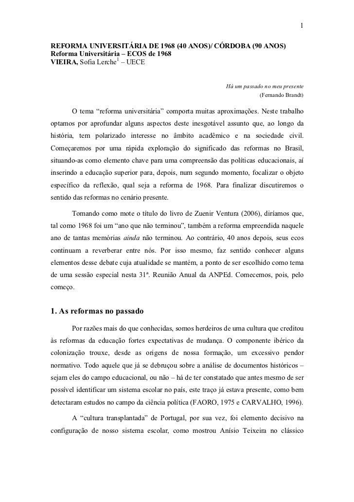 1REFORMA UNIVERSITÁRIA DE 1968 (40 ANOS)/ CÓRDOBA (90 ANOS)Reforma Universitária – ECOS de 1968VIEIRA, Sofia Lerche1 – UEC...