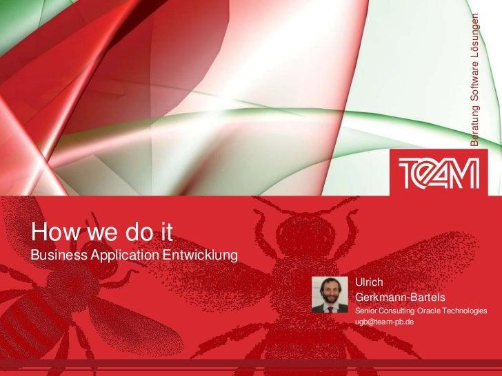 Beratung Software LösungenHow we do itBusiness Application Entwicklung                                   Ulrich           ...