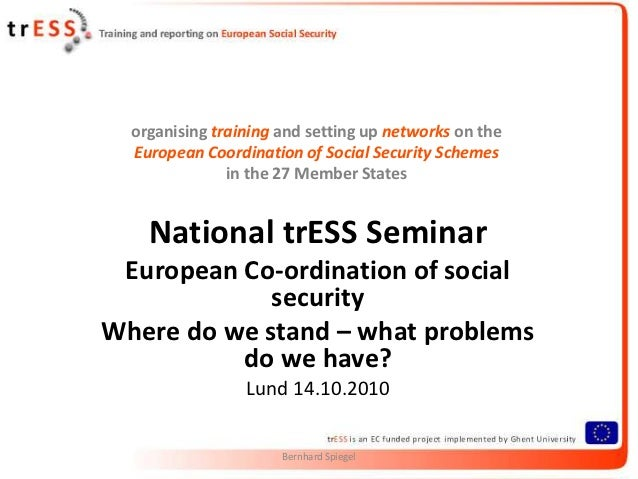 organising training and setting up networks on the  European Coordination of Social Security Schemes               in the ...
